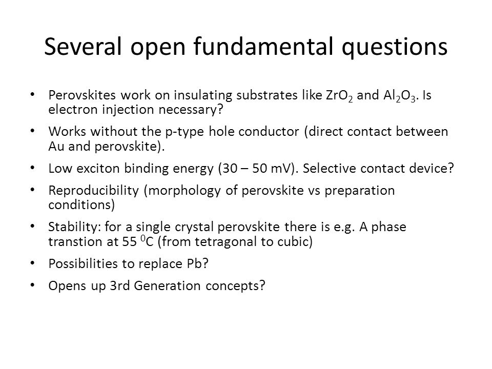 Several open fundamental questions Perovskites work on insulating substrates like ZrO 2 and Al 2 O 3.