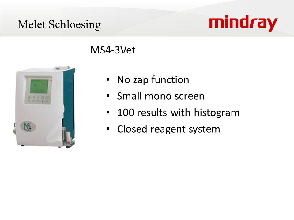 Melet Schloesing No zap function Small mono screen 100 results with histogram Closed reagent system MS4-3Vet