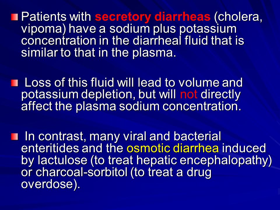 Patients with (cholera, vipoma) have a sodium plus potassium concentration in the diarrheal fluid that is similar to that in the plasma. Patients with