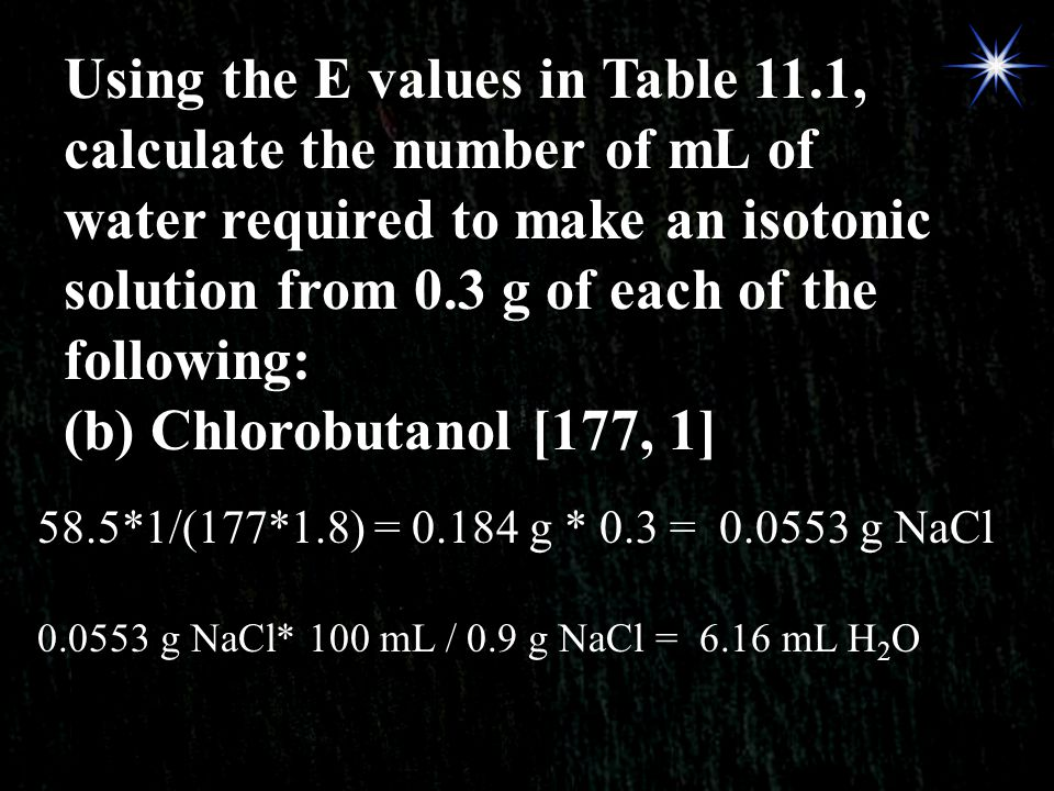 Using the E values in Table 11.1, calculate the number of mL of water required to make an isotonic solution from 0.3 g of each of the following: (b) C