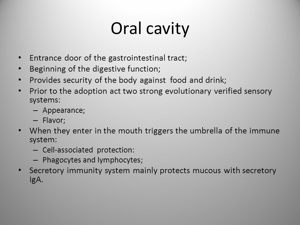 Additional protection in the mouth Taste - taste buds; Tactile sense - proprioception ; Saliva.
