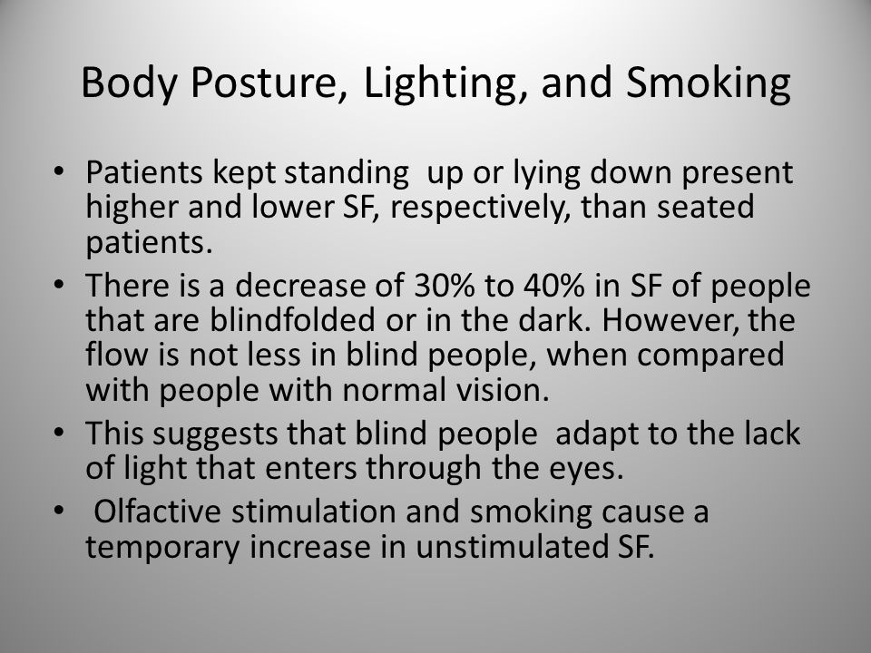 Body Posture, Lighting, and Smoking Patients kept standing up or lying down present higher and lower SF, respectively, than seated patients. There is