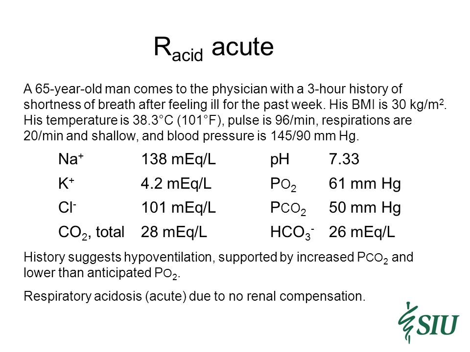 R acid acute A 65-year-old man comes to the physician with a 3-hour history of shortness of breath after feeling ill for the past week.