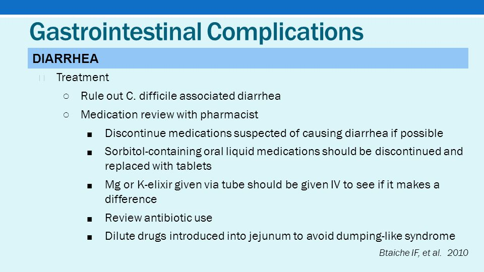 Gastrointestinal Complications ★ Treatment ○ Rule out C.