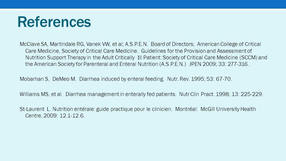 References McClave SA, Martindale RG, Vanek VW, et al; A.S.P.E.N.