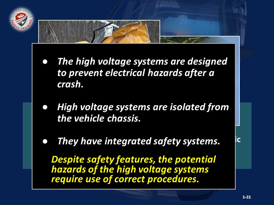 Hybrid Electric Vehicle Electrocution is likely from touching a hybrid or electric vehicle involved in a crash or submerged in water.