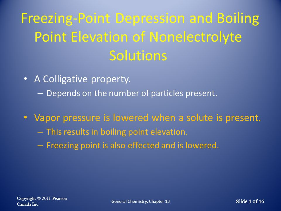 Freezing-Point Depression and Boiling Point Elevation of Nonelectrolyte Solutions A Colligative property.