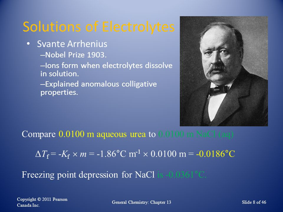 Solutions of Electrolytes Svante Arrhenius – Nobel Prize 1903. – Ions form when electrolytes dissolve in solution. – Explained anomalous colligative p