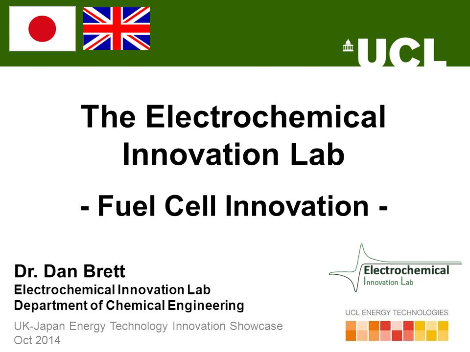 The Electrochemical Innovation Lab - Fuel Cell Innovation - UK-Japan Energy Technology Innovation Showcase Oct 2014 Dr.