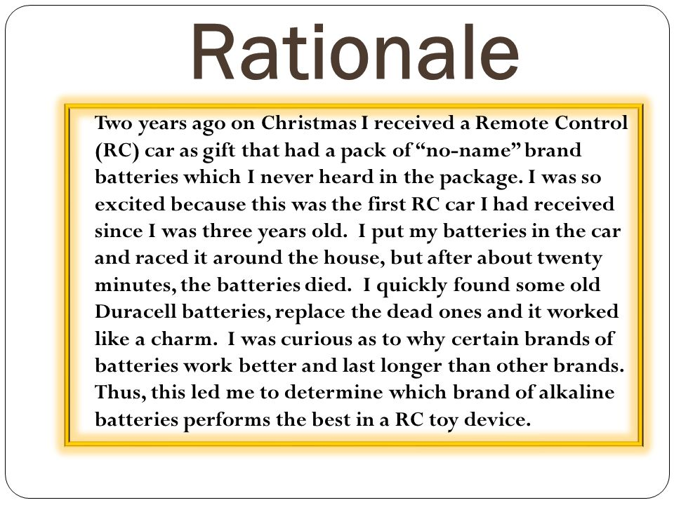 Questions Which of the three batteries last the longest in the RC toy device.