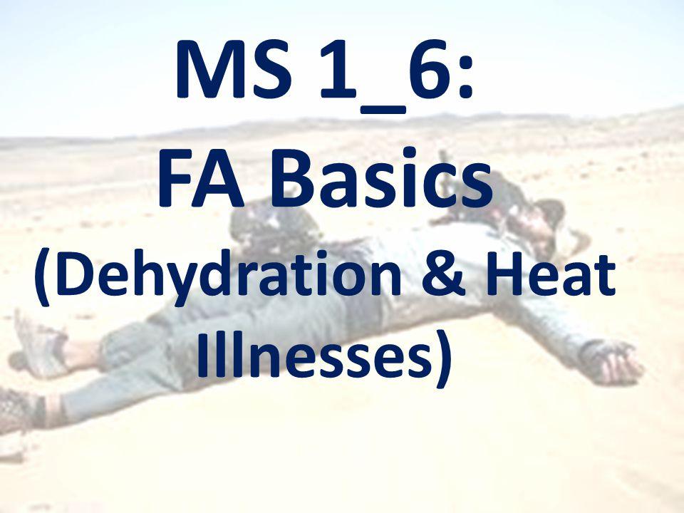 MS 1_6: FA Basics (Dehydration & Heat Illnesses)