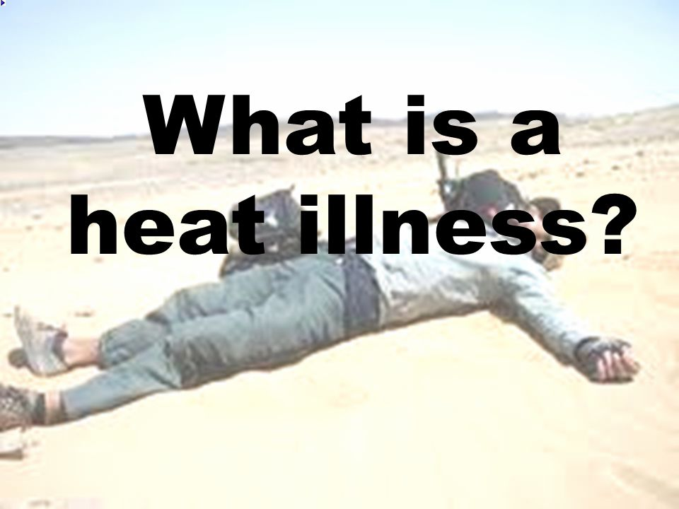  Heat rash  Sunburn  Heat cramps  Heat exhaustion  Heat stroke Heat Illnesses ( Hyperthermia ) Severity American Meteorological Society Central North Carolina Chapter April 21, 2005
