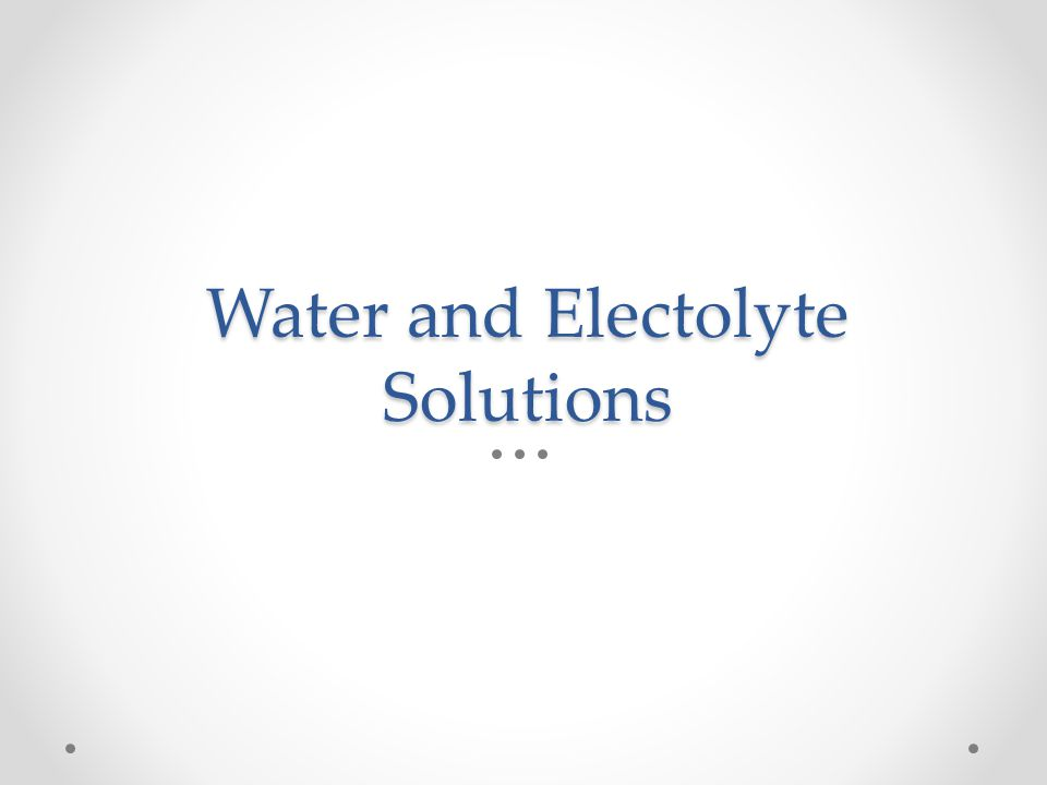 Water and Electolyte Solutions