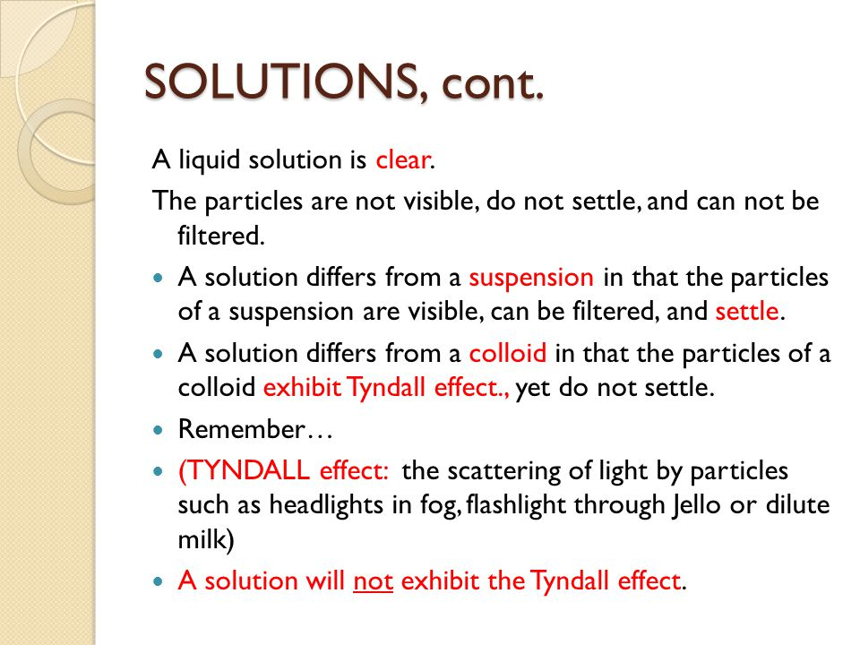 SOLUTIONS, cont. A liquid solution is clear.