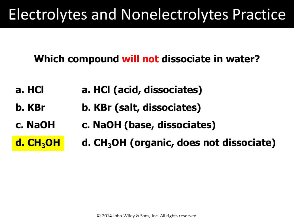 Which compound will not dissociate in water. a. HCl b.
