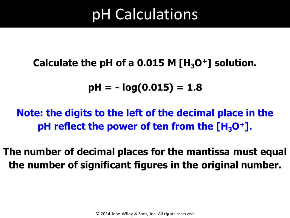 Calculate the pH of a 0.015 M [H 3 O + ] solution.