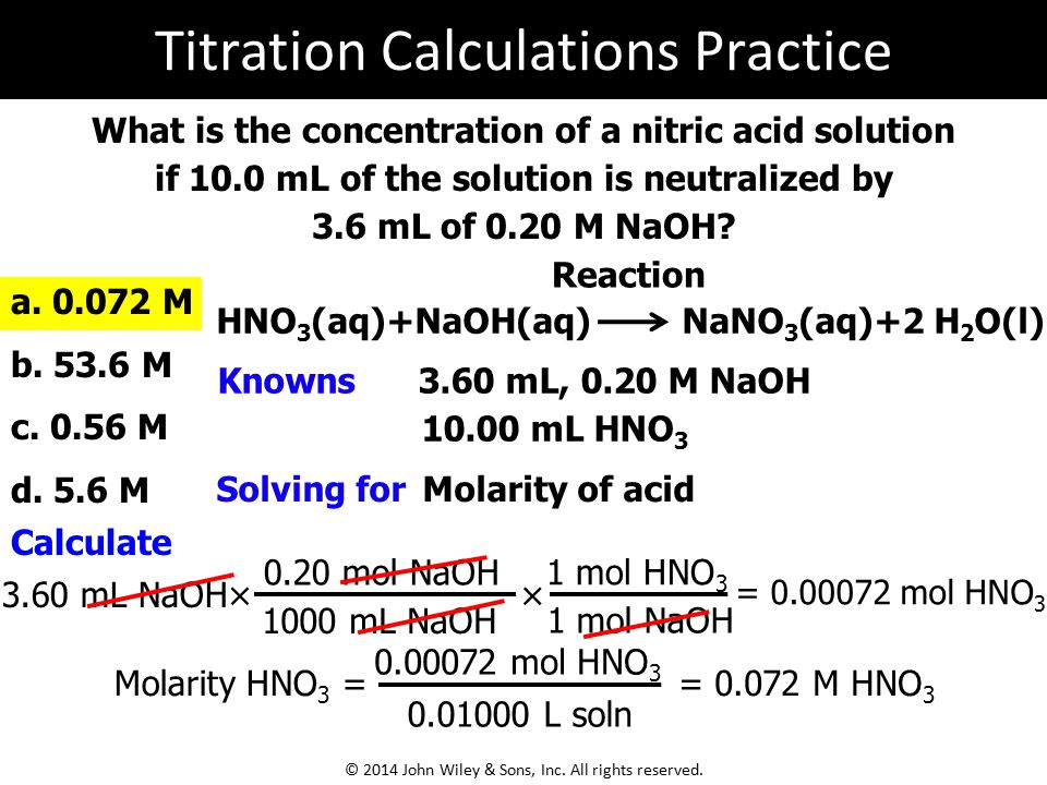 What is the concentration of a nitric acid solution if 10.0 mL of the solution is neutralized by 3.6 mL of 0.20 M NaOH? a. 0.072 M b. 53.6 M c. 0.56 M