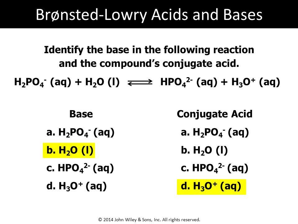 a. H 2 PO 4 - (aq) b. H 2 O (l) c. HPO 4 2- (aq) d.