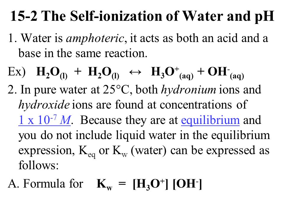 15-2 The Self-ionization of Water and pH 1.
