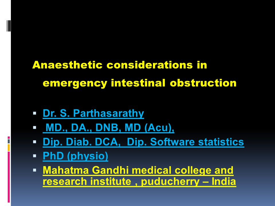 Anaesthetic considerations in emergency intestinal obstruction  Dr.
