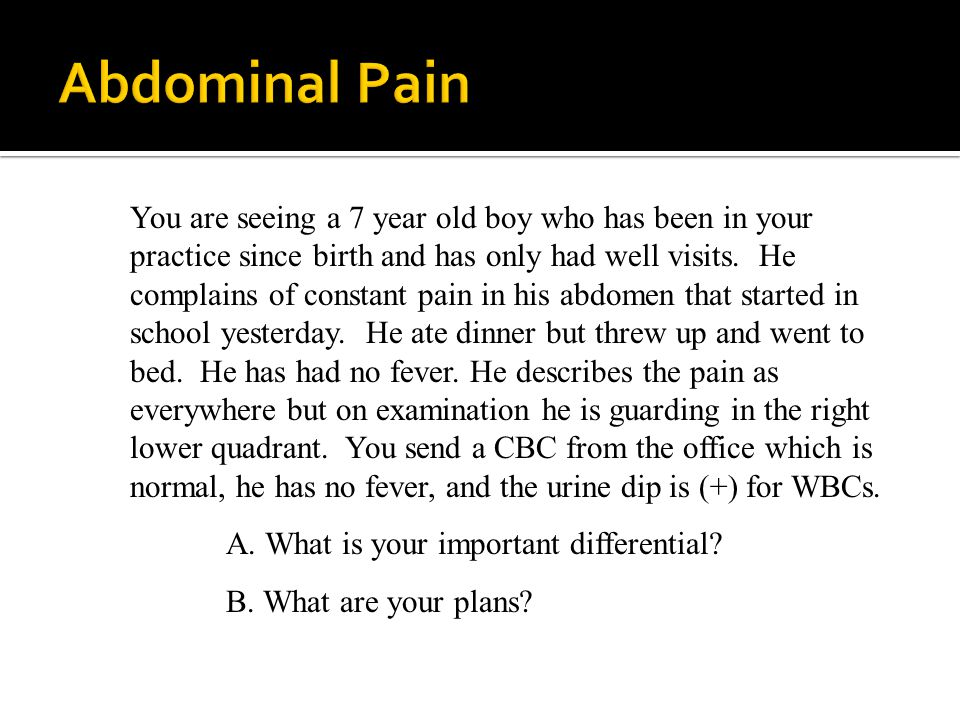 You are seeing a 7 year old boy who has been in your practice since birth and has only had well visits.