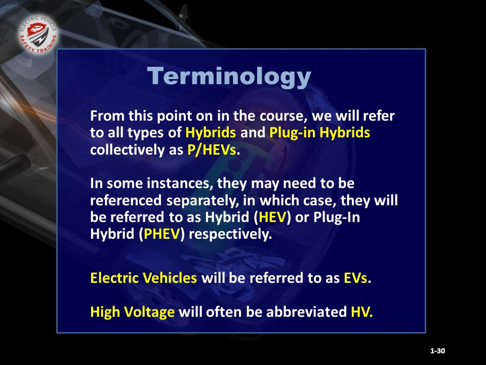 From this point on in the course, we will refer to all types of Hybrids and Plug-in Hybrids collectively as P/HEVs.