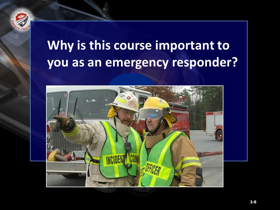 1-6 Why is this course important to you as an emergency responder