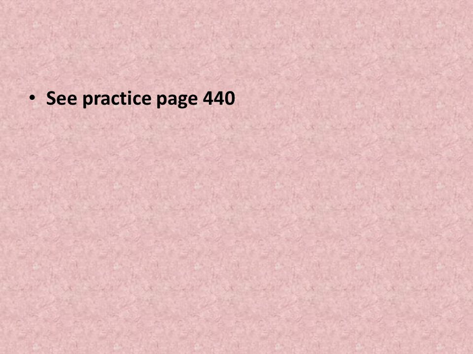 See practice page 440
