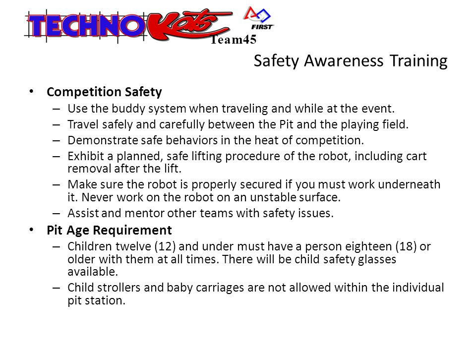 Safety Awareness Training Competition Safety – Use the buddy system when traveling and while at the event.