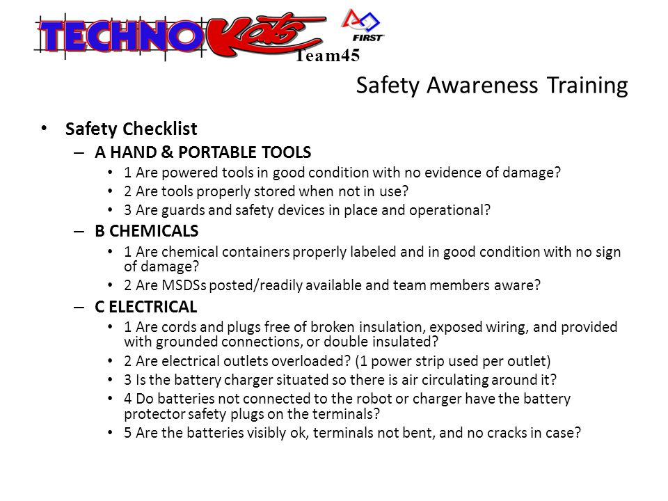 Safety Awareness Training Safety Checklist – A HAND & PORTABLE TOOLS 1 Are powered tools in good condition with no evidence of damage.