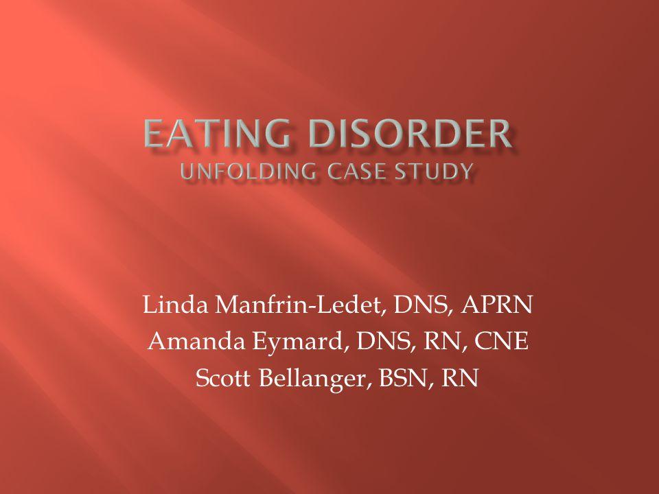 Linda Manfrin-Ledet, DNS, APRN Amanda Eymard, DNS, RN, CNE Scott Bellanger, BSN, RN