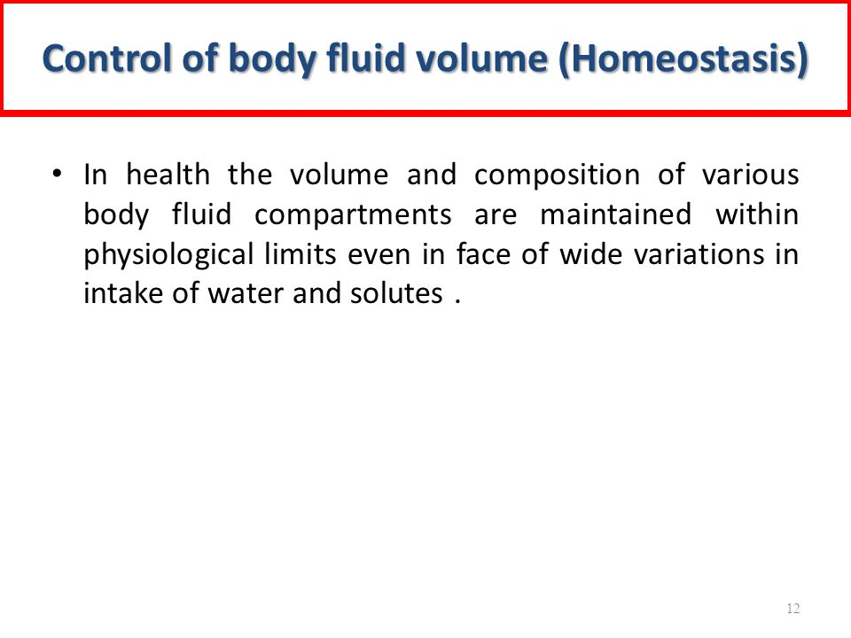 In health the volume and composition of various body fluid compartments are maintained within physiological limits even in face of wide variations in intake of water and solutes.