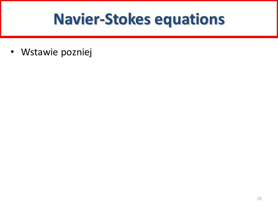 Wstawie pozniej Navier-Stokes equations 16