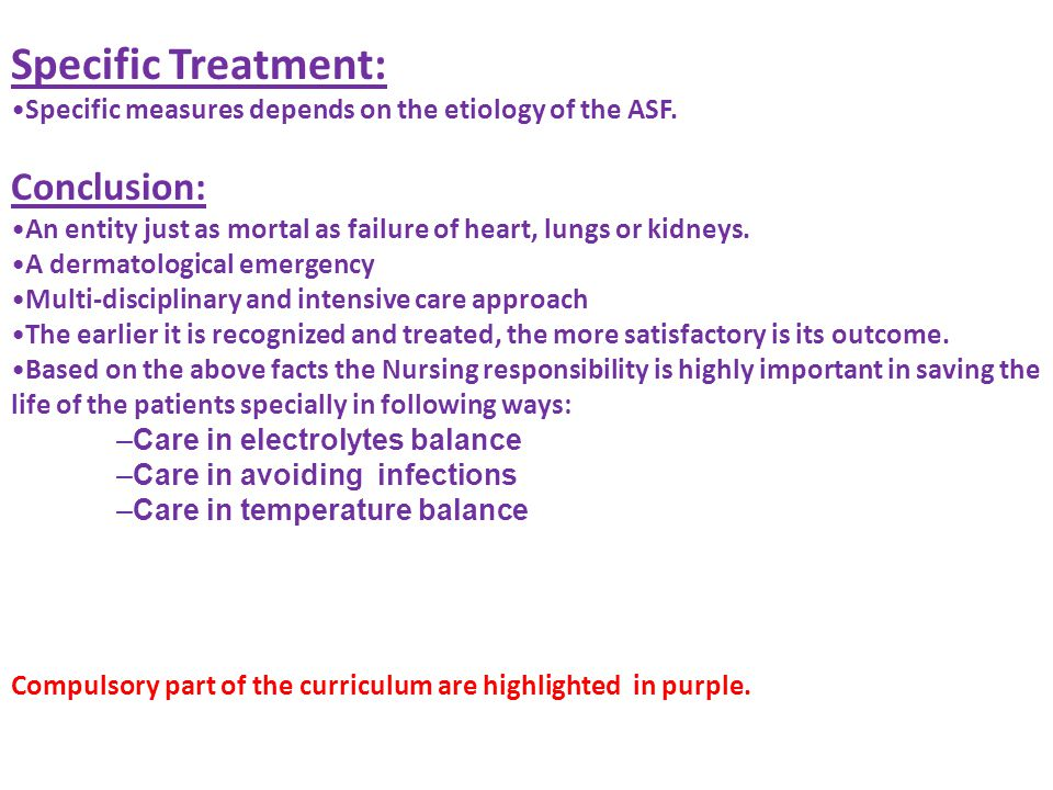 Specific Treatment: Specific measures depends on the etiology of the ASF.