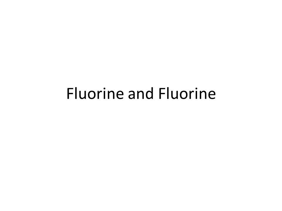 Fluorine and Fluorine