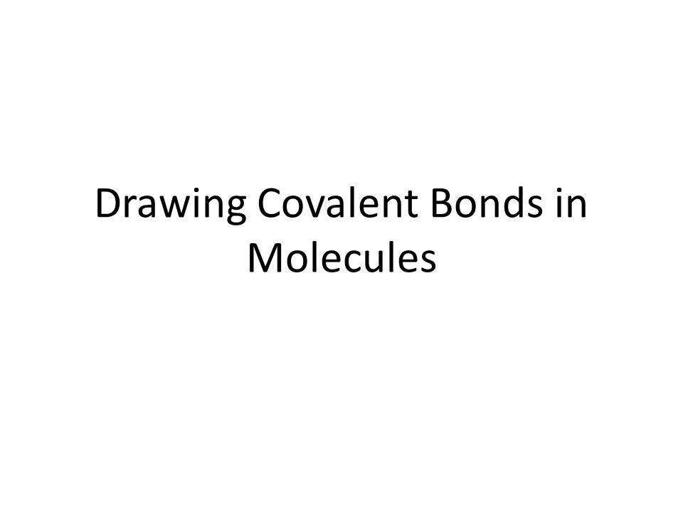 Drawing Covalent Bonds in Molecules