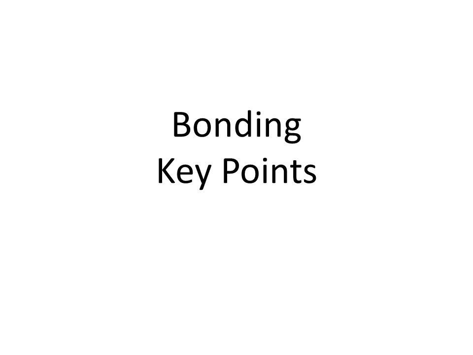 Bonding Key Points