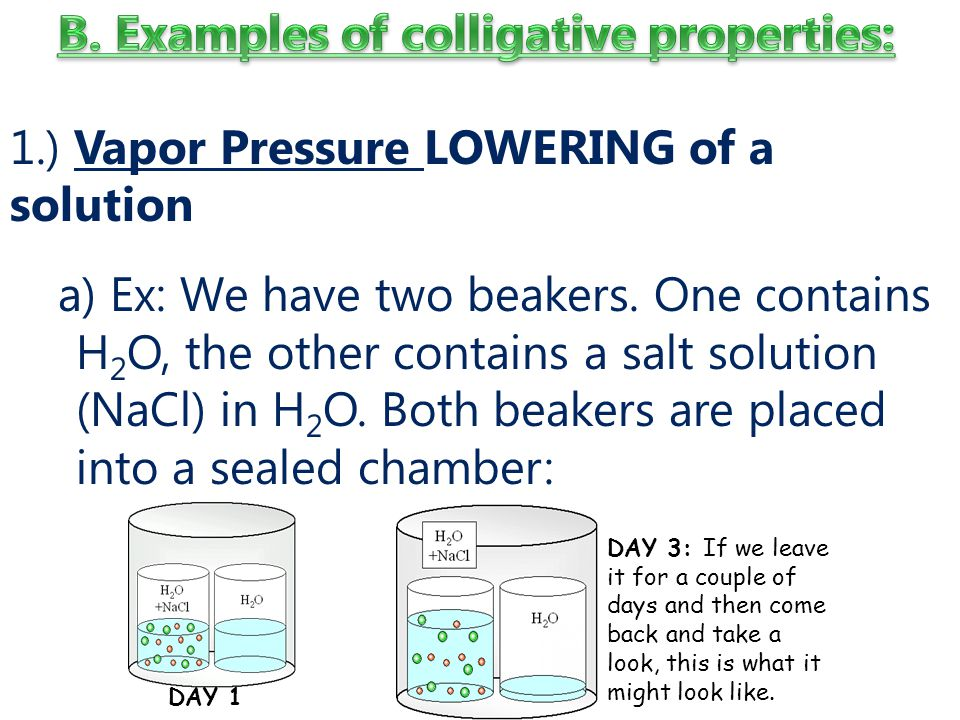 1.) Vapor Pressure LOWERING of a solution a) Ex: We have two beakers.