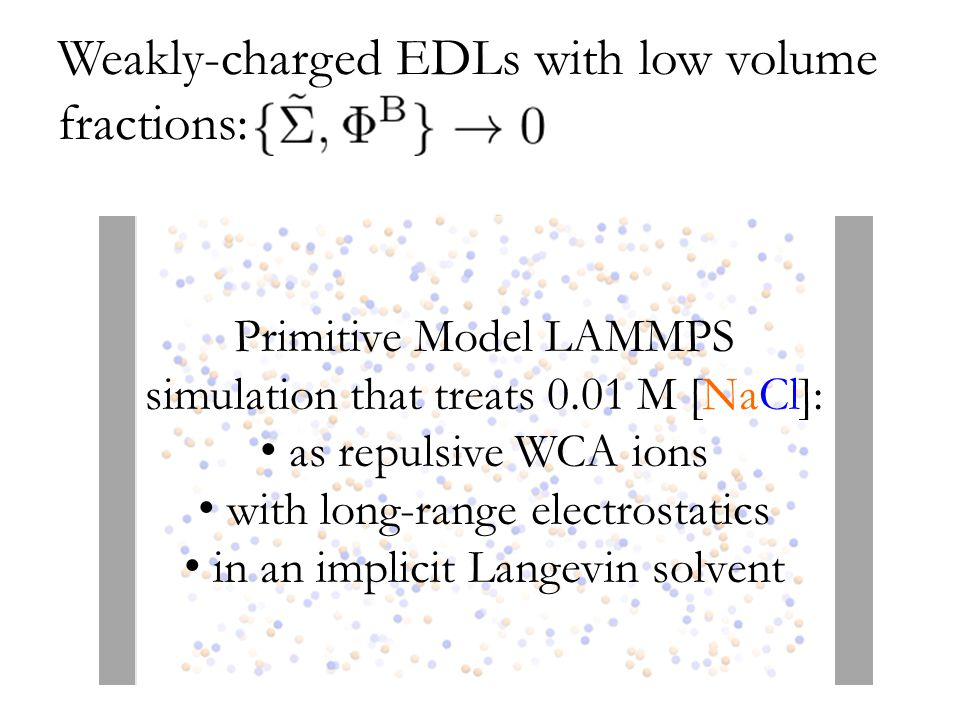 Weakly-charged EDLs with low volume fractions: Primitive Model LAMMPS simulation that treats 0.01 M [NaCl]: as repulsive WCA ions with long-range electrostatics in an implicit Langevin solvent