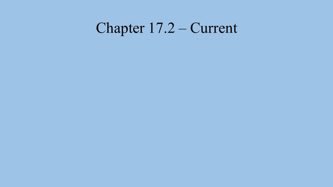 Chapter 17.2 – Current
