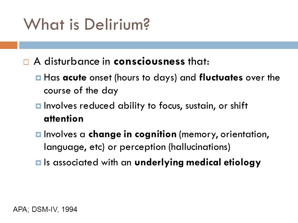 Approach to Delirium Prevention Recognize Risk Reduce Risk
