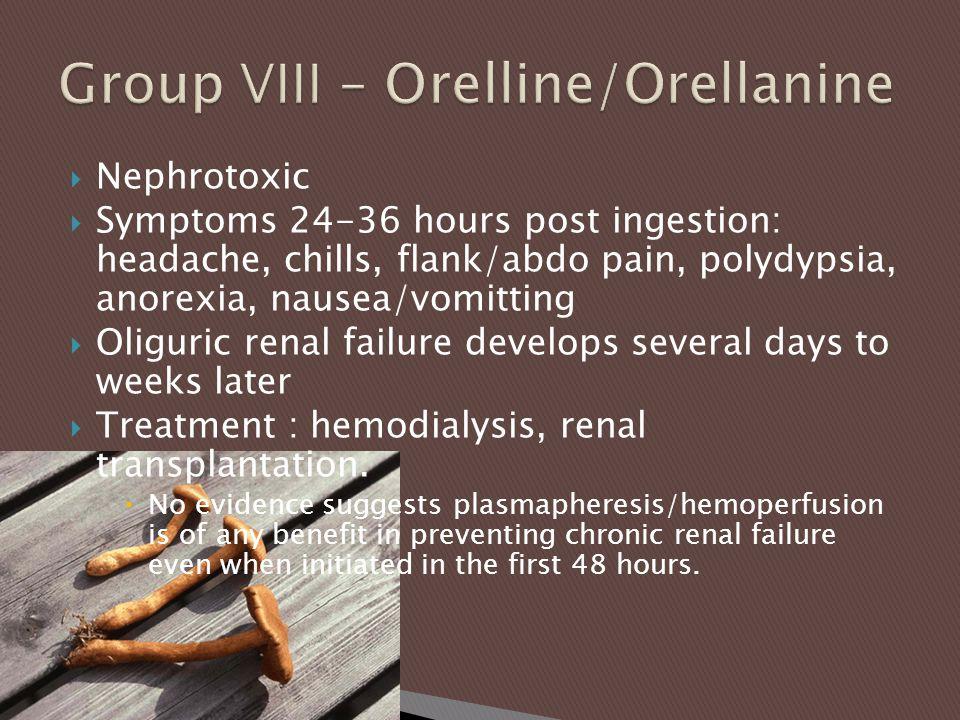  Nephrotoxic  Symptoms 24-36 hours post ingestion: headache, chills, flank/abdo pain, polydypsia, anorexia, nausea/vomitting  Oliguric renal failure develops several days to weeks later  Treatment : hemodialysis, renal transplantation.