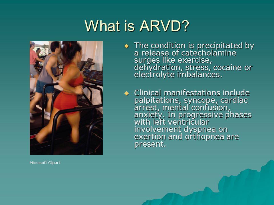 Treatment of ARVD Medications: – –Sotalol (beta-adrenergic blocker) – –Amiodarone (anti-arrhythmic) – –Warfarin – prevents embolic development secondary to high residual blood volume in RV (Andrews,Cook,Baumeister,Hickey (2010), p.