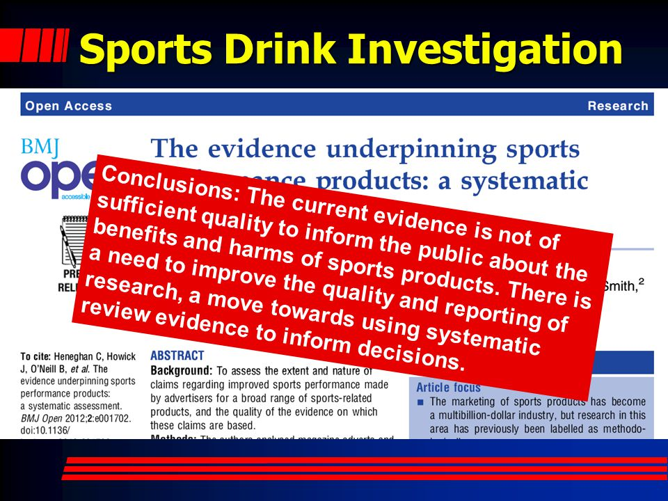 Sports Drink Investigation Conclusions: The current evidence is not of sufficient quality to inform the public about the benefits and harms of sports products.