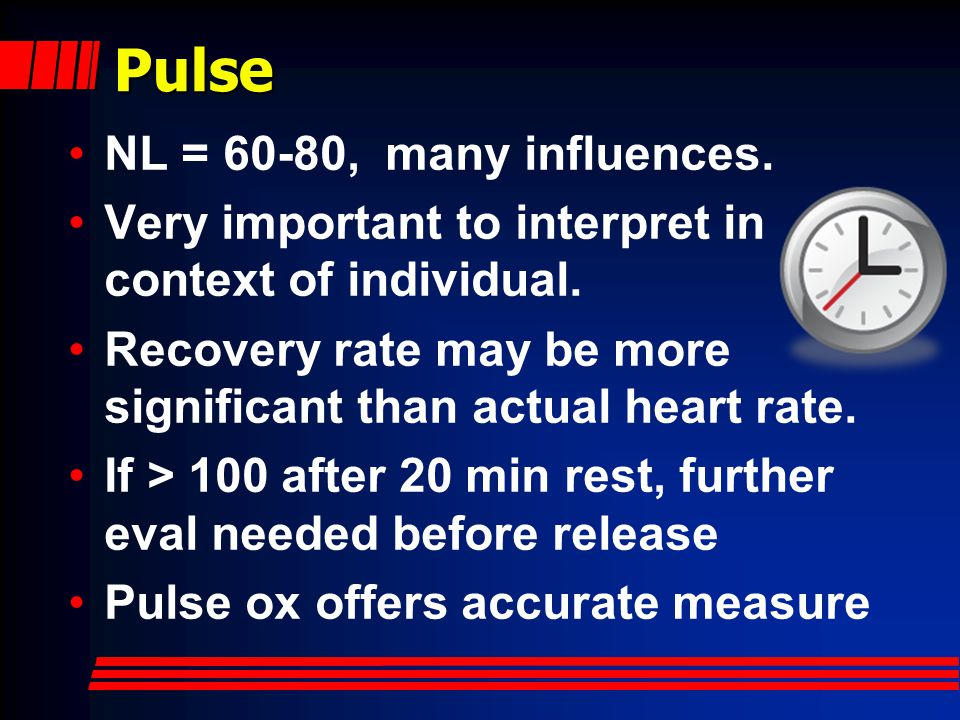 Pulse NL = 60-80, many influences.Very important to interpret in context of individual.
