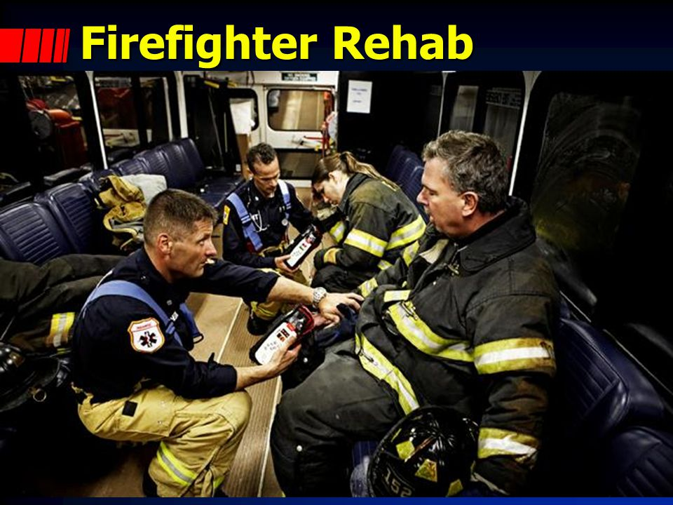 Firefighter Rehab