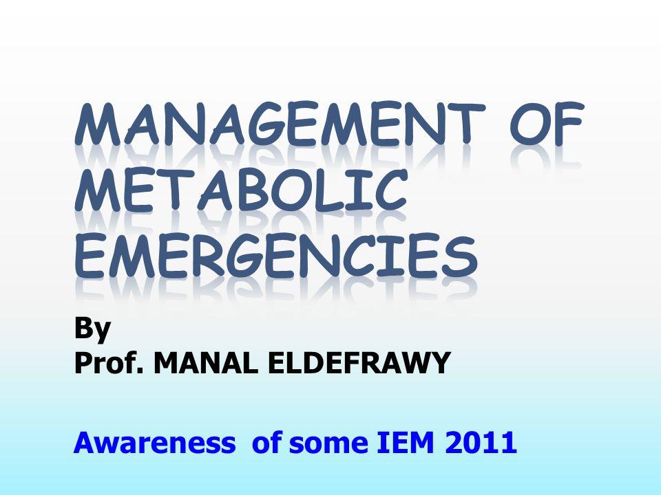 Emergent treatment of IEMs (acute life-threatening )  Establish airway, breathing, circulation.