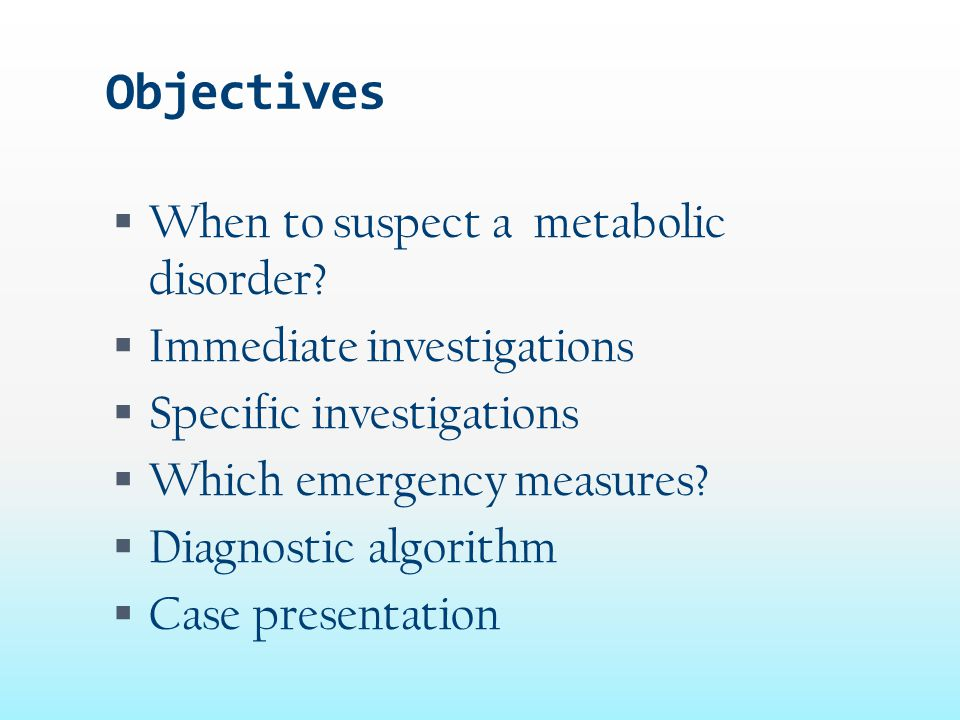 Most IEMs with acute life-threatening presentation can be categorized based on finding of at least 1 of the following :  Hyperammonemia  Metabolic acidosis  Hypoglycemia  Jaundice and Liver dysfunction