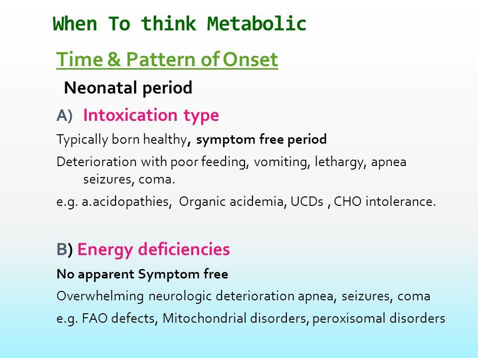 Methylmalonic acidemia  Marked failure to thrive  severe metabolic acidosis  ketosis  Severe psychomotor retardation  Encephalopathy  Dystonia  Recurrent seizures  Peritoneal dialysis