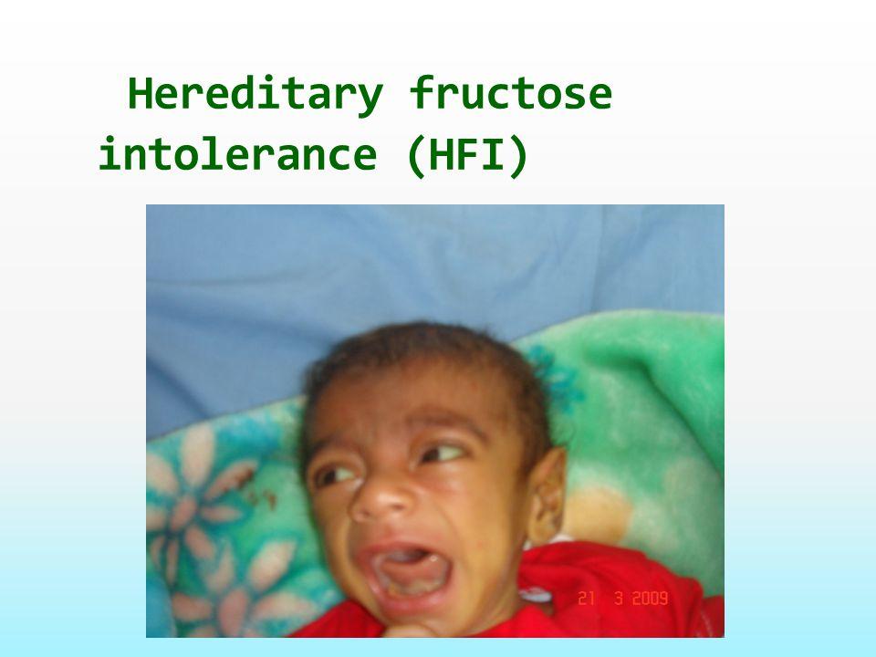 Hereditary fructose intolerance (HFI)